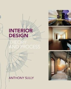 Interior Design : Theory & Process : Anthony Sully