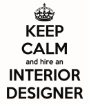 Keep Calm Interior Designer